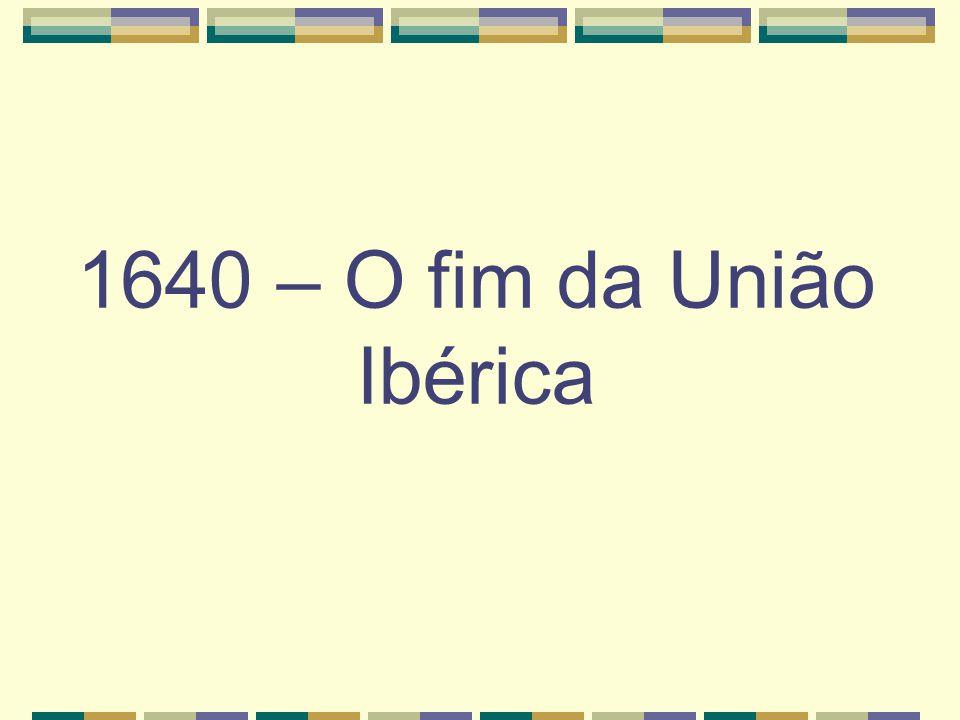 1640 – O fim da União Ibérica