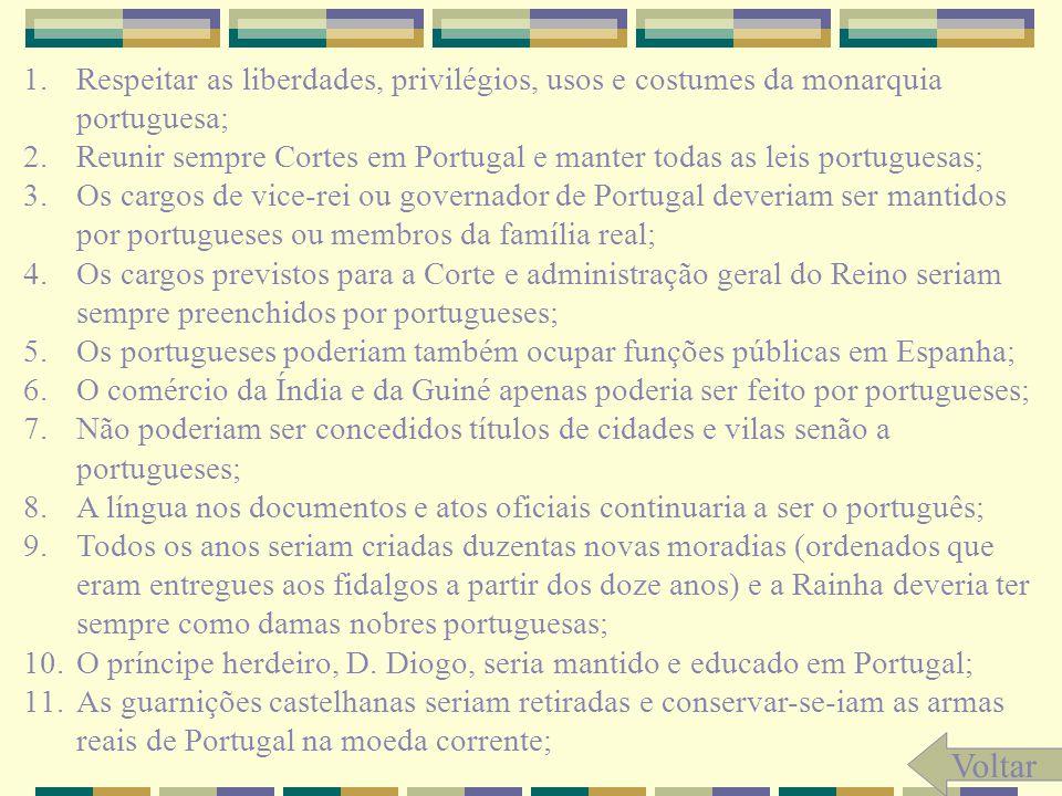 Respeitar as liberdades, privilégios, usos e costumes da monarquia portuguesa;