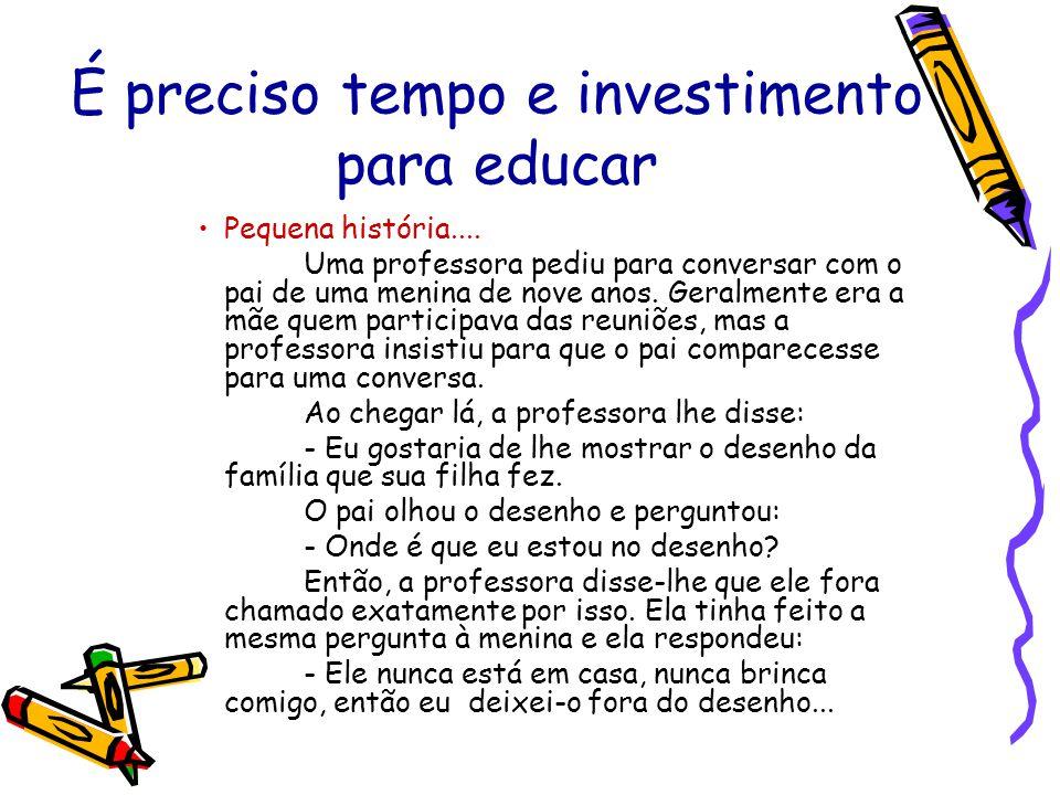 É preciso tempo e investimento para educar