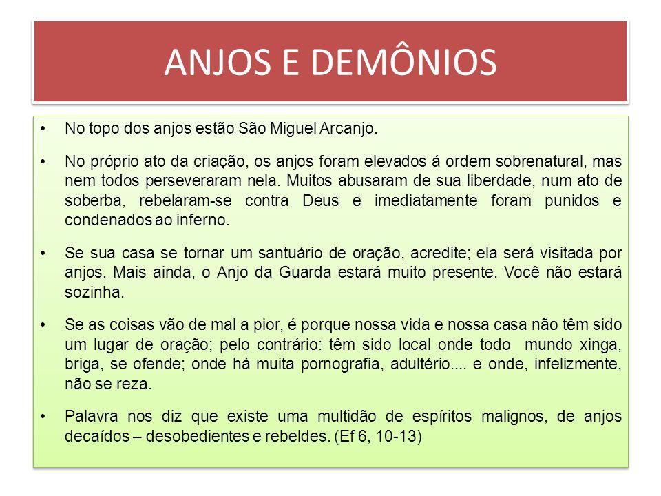 ANJOS E DEMÔNIOS No topo dos anjos estão São Miguel Arcanjo.