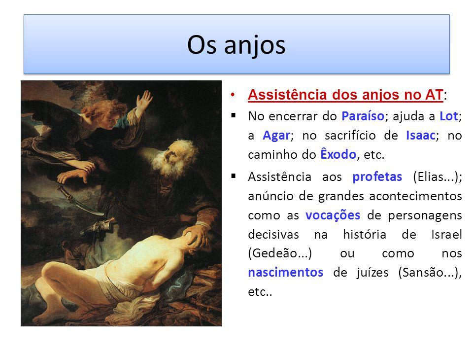 Os anjos Assistência dos anjos no AT: