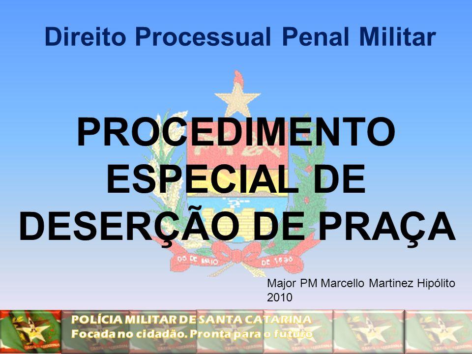 PROCEDIMENTO ESPECIAL DE DESERÇÃO DE PRAÇA