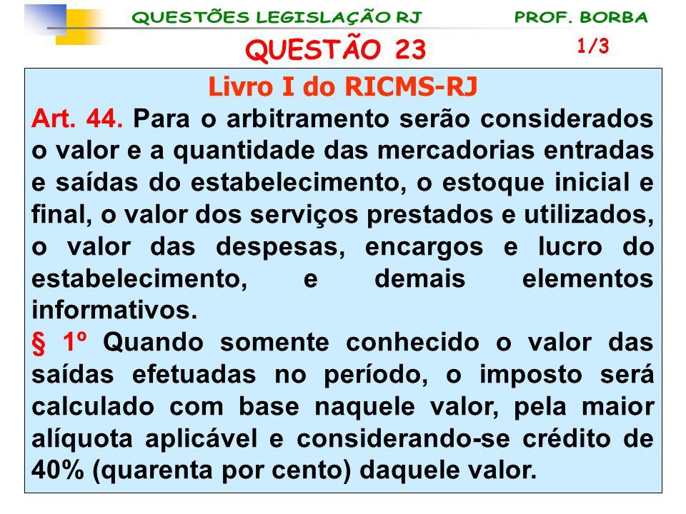 QUESTÃO 23 Livro I do RICMS-RJ