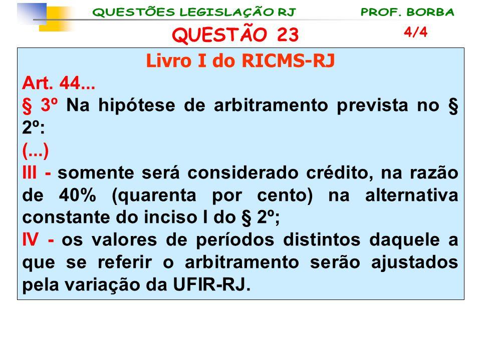 § 3º Na hipótese de arbitramento prevista no § 2º: (...)