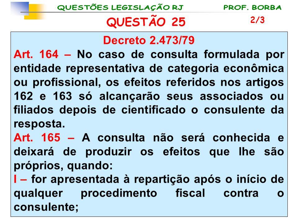 QUESTÃO 25 2/3. Decreto 2.473/79.