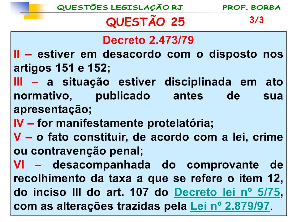 II – estiver em desacordo com o disposto nos artigos 151 e 152;
