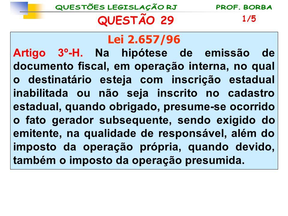 QUESTÃO 29 1/5. Lei 2.657/96.