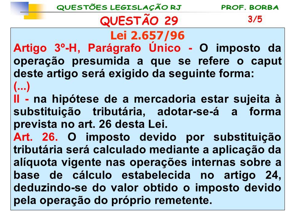 QUESTÃO 29 3/5. Lei 2.657/96.