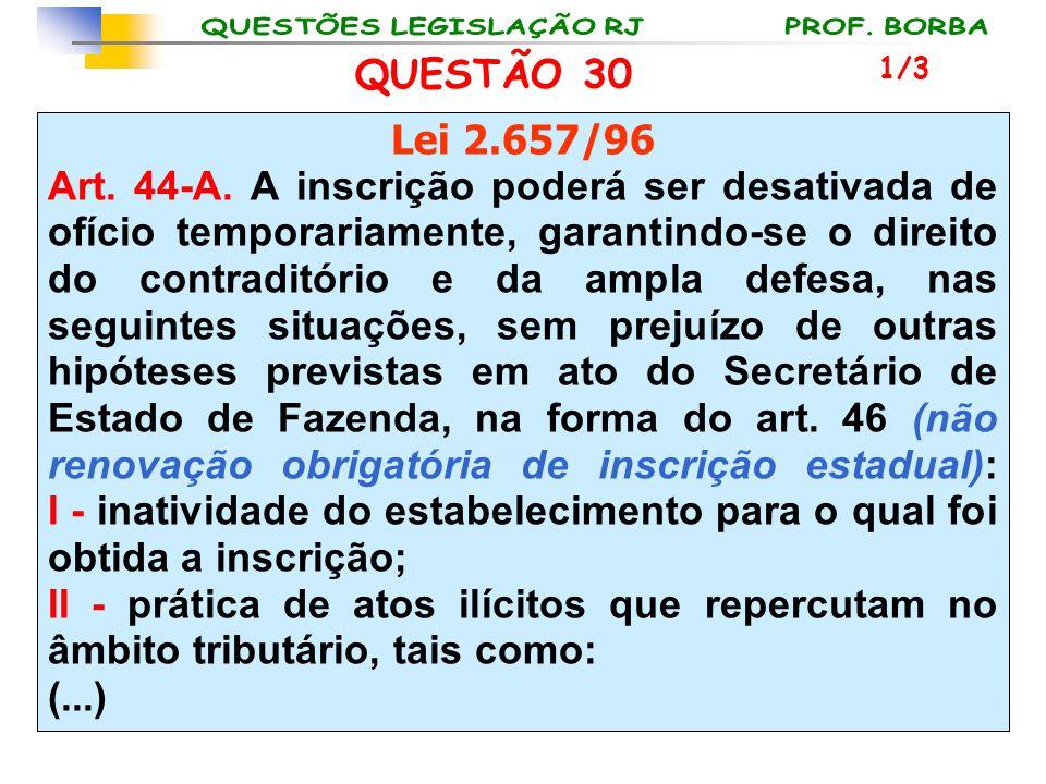 QUESTÃO 30 1/3. Lei 2.657/96.