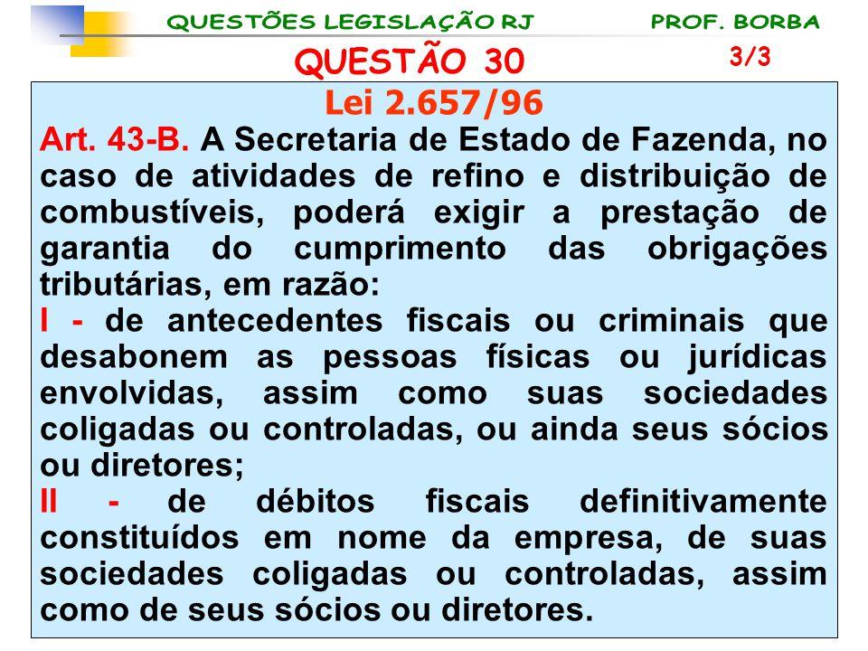 QUESTÃO 30 3/3. Lei 2.657/96.