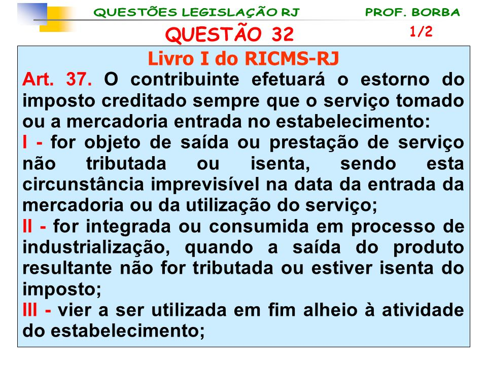 QUESTÃO 32 Livro I do RICMS-RJ