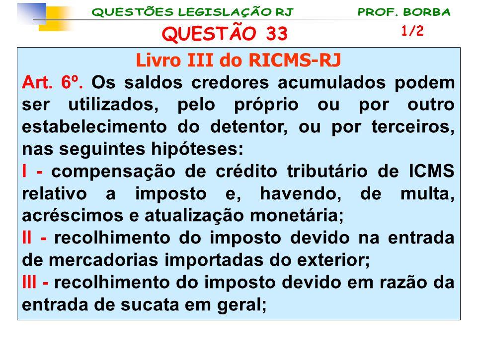 QUESTÃO 33 Livro III do RICMS-RJ
