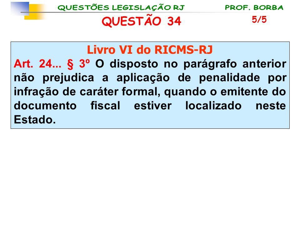 QUESTÃO 34 Livro VI do RICMS-RJ