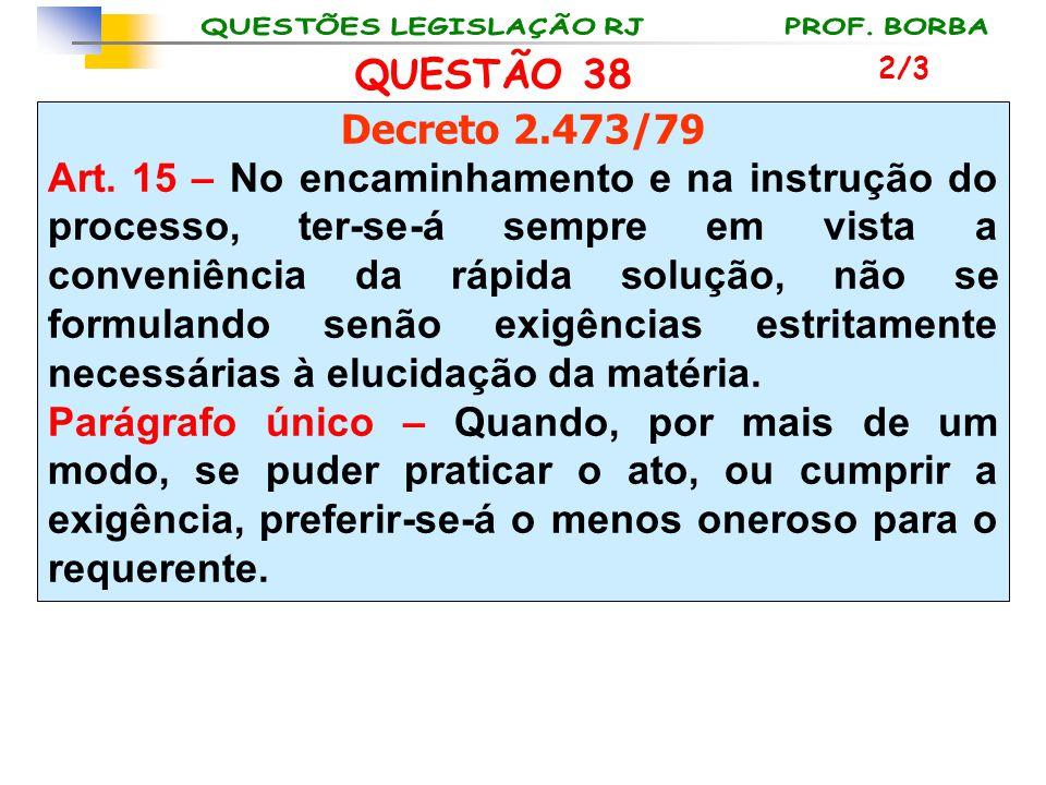 QUESTÃO 38 2/3. Decreto 2.473/79.