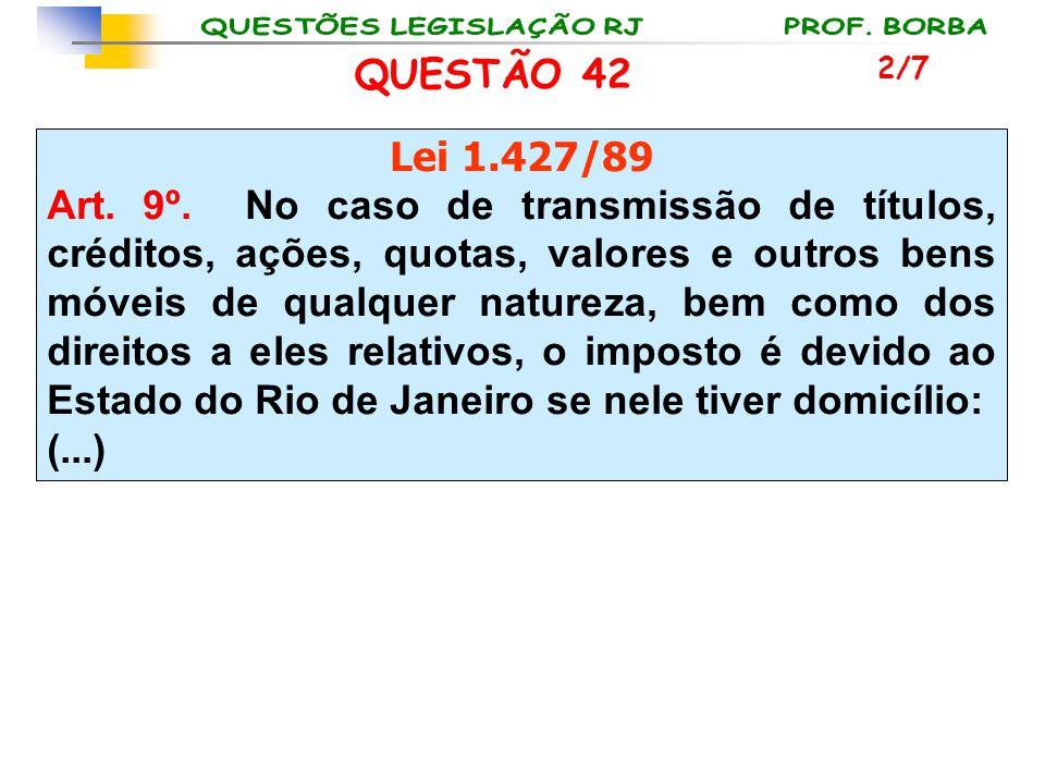 QUESTÃO 42 2/7. Lei 1.427/89.