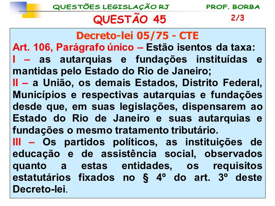 QUESTÃO 45 Decreto-lei 05/75 - CTE