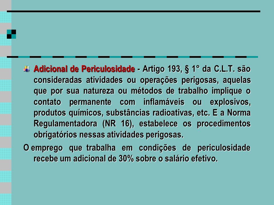 Adicional de Periculosidade - Artigo 193, § 1° da C. L. T