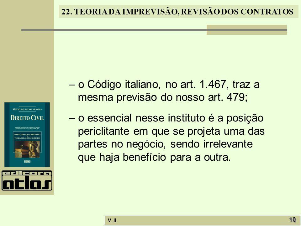 – o Código italiano, no art. 1.467, traz a mesma previsão do nosso art. 479;