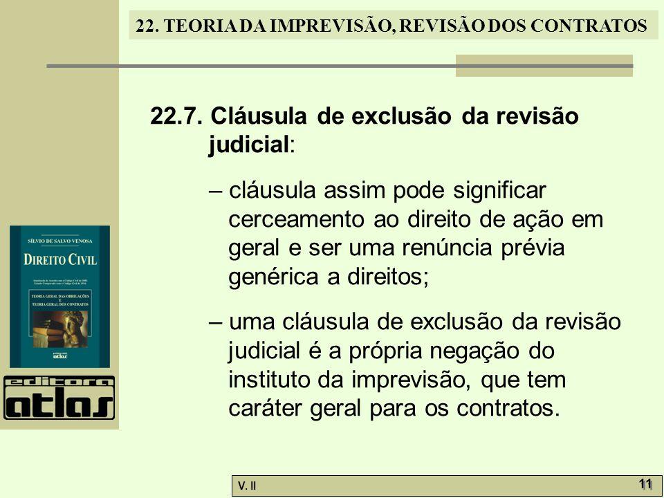22.7. Cláusula de exclusão da revisão judicial: