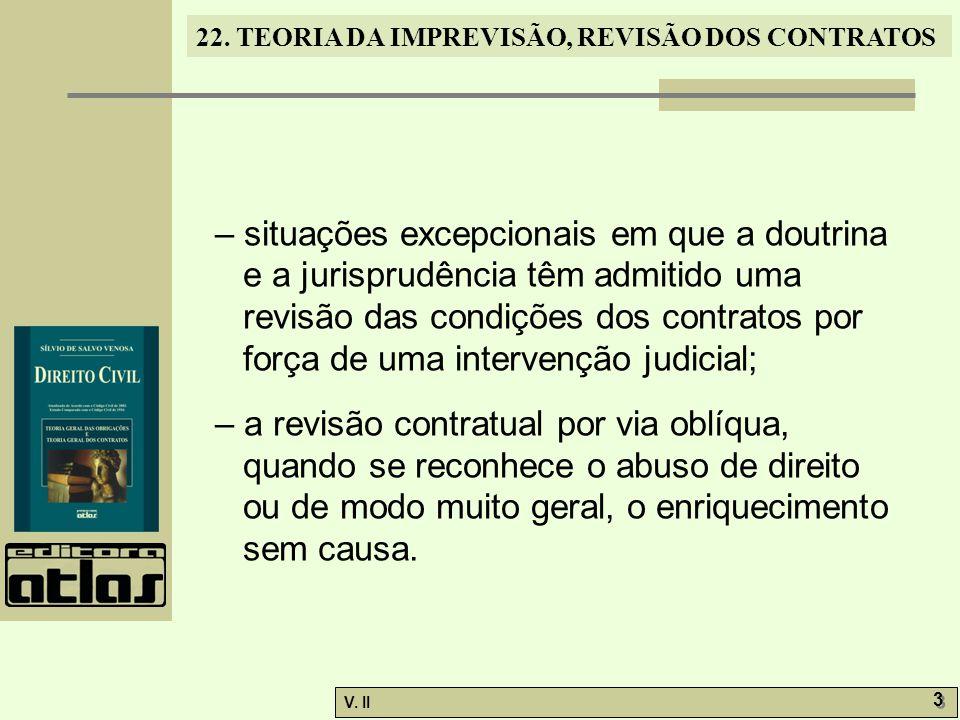 – situações excepcionais em que a doutrina e a jurisprudência têm admitido uma revisão das condições dos contratos por força de uma intervenção judicial;