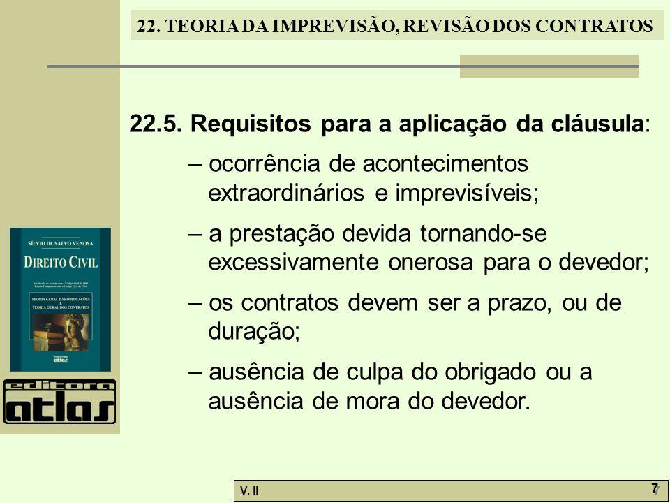 22.5. Requisitos para a aplicação da cláusula: