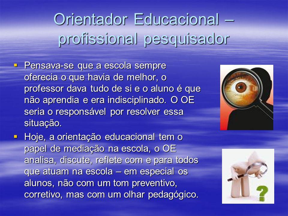 Orientador Educacional – profissional pesquisador