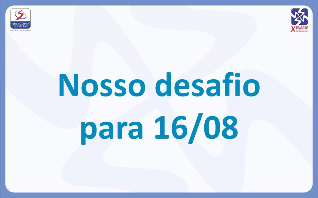 Nosso desafio para 16/08