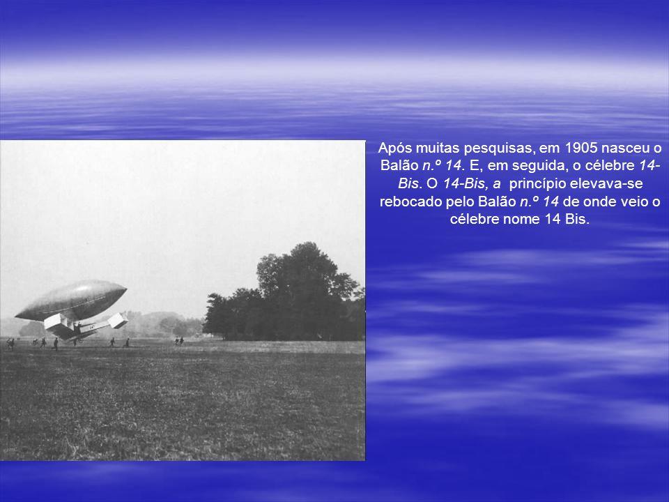Após muitas pesquisas, em 1905 nasceu o Balão n. º 14