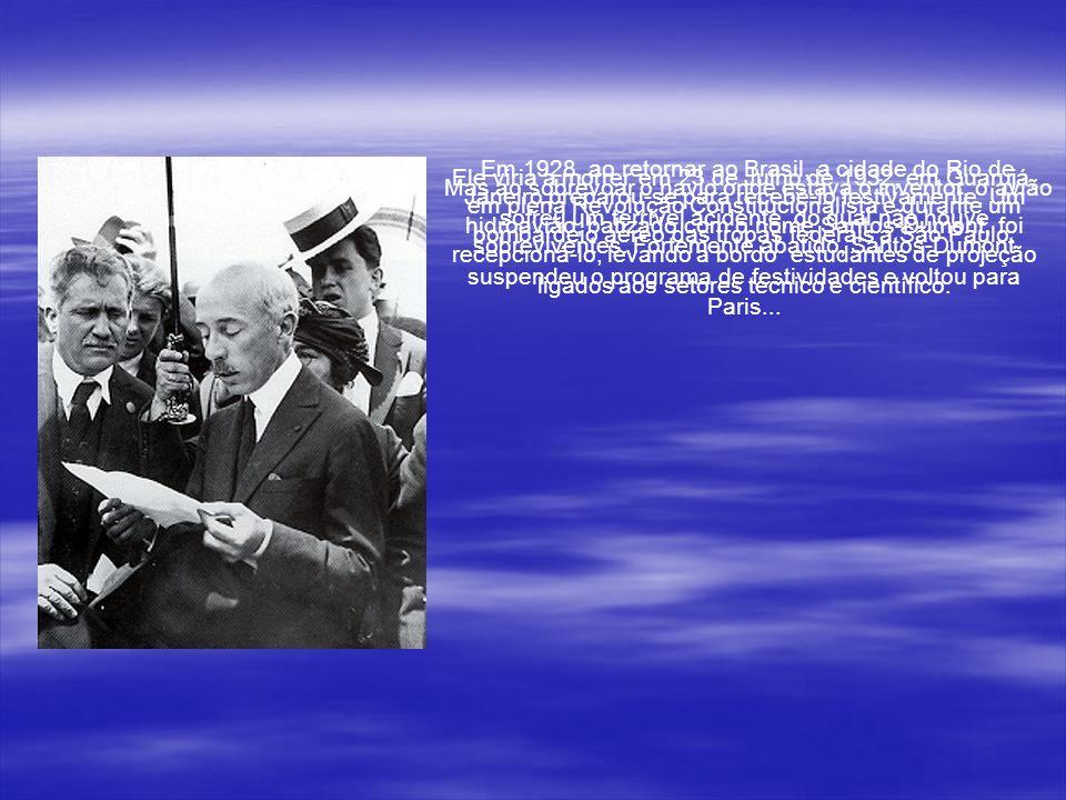 Em 1928, ao retornar ao Brasil, a cidade do Rio de Janeiro preparou-se para recebê-lo festivamente. Um hidroavião, batizado com o nome Santos-Dumont, foi recepcioná-lo, levando a bordo estudantes de projeção ligados aos setores técnico e científico.