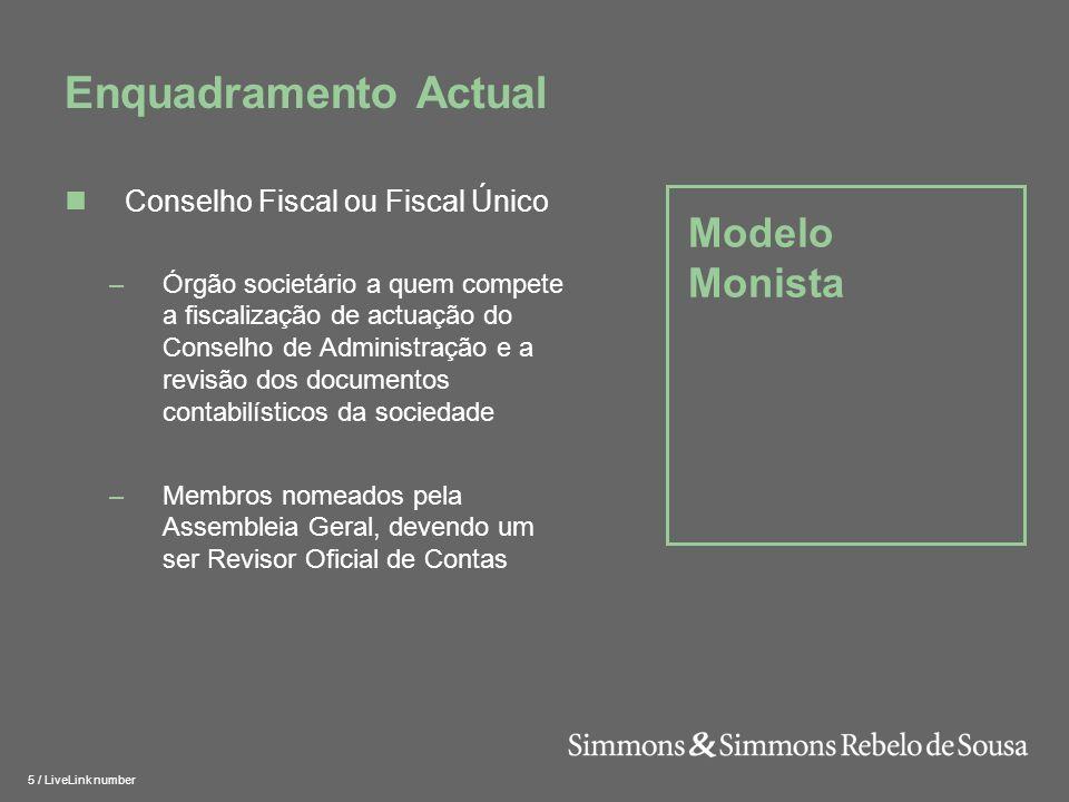 Enquadramento Actual Modelo Monista Conselho Fiscal ou Fiscal Único
