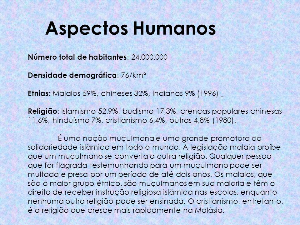 Aspectos Humanos Número total de habitantes: 24.000.000