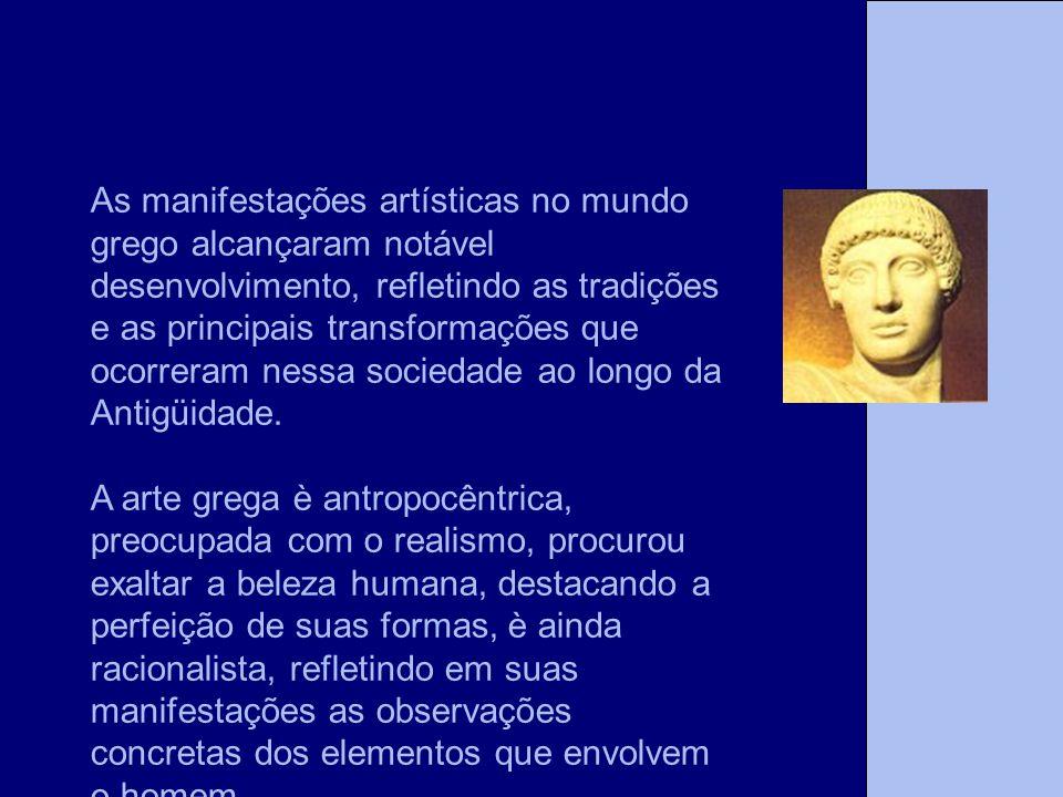As manifestações artísticas no mundo grego alcançaram notável desenvolvimento, refletindo as tradições e as principais transformações que ocorreram nessa sociedade ao longo da Antigüidade.