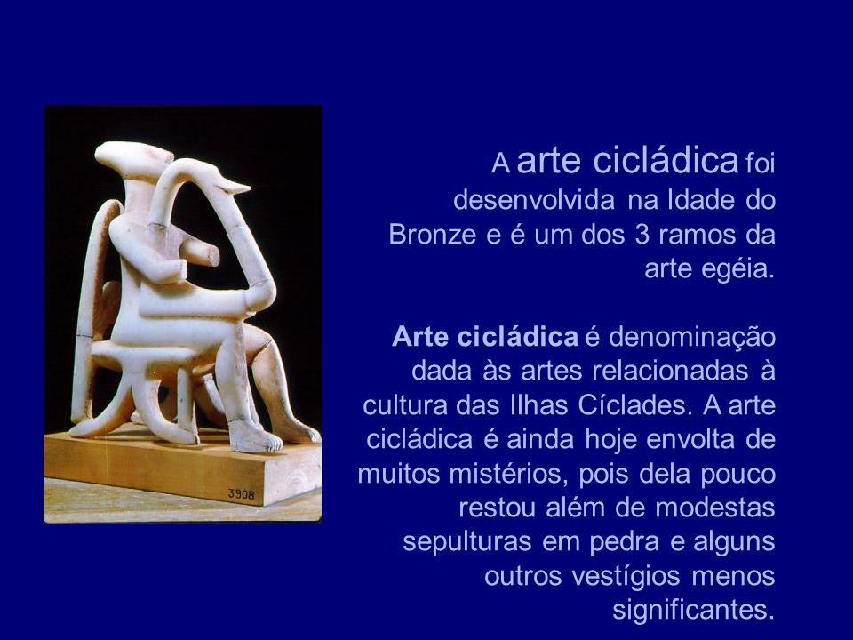 A arte cicládica foi desenvolvida na Idade do Bronze e é um dos 3 ramos da arte egéia.