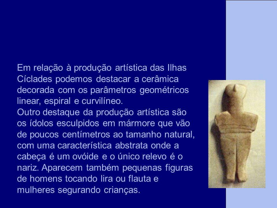 Em relação à produção artística das Ilhas Cíclades podemos destacar a cerâmica decorada com os parâmetros geométricos linear, espiral e curvilíneo.