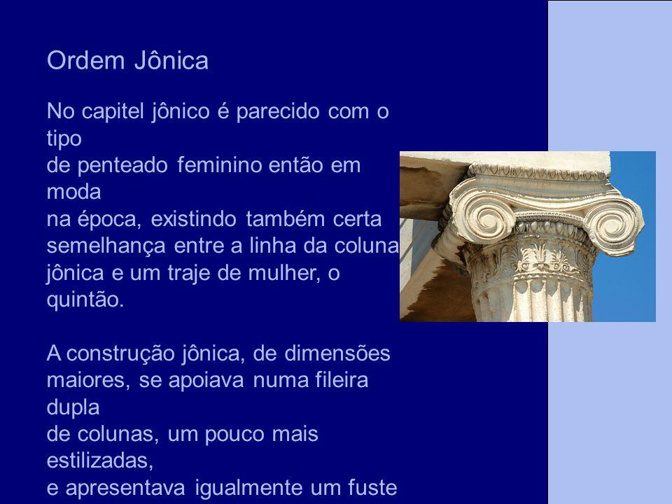 Ordem Jônica No capitel jônico é parecido com o tipo