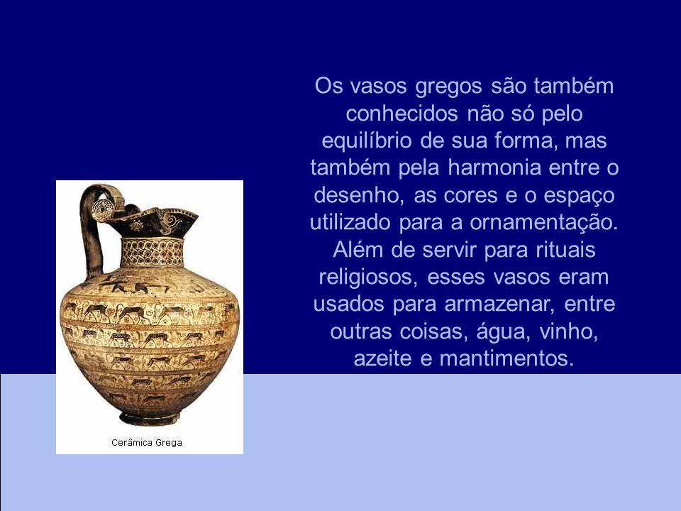 Os vasos gregos são também conhecidos não só pelo equilíbrio de sua forma, mas também pela harmonia entre o desenho, as cores e o espaço utilizado para a ornamentação.