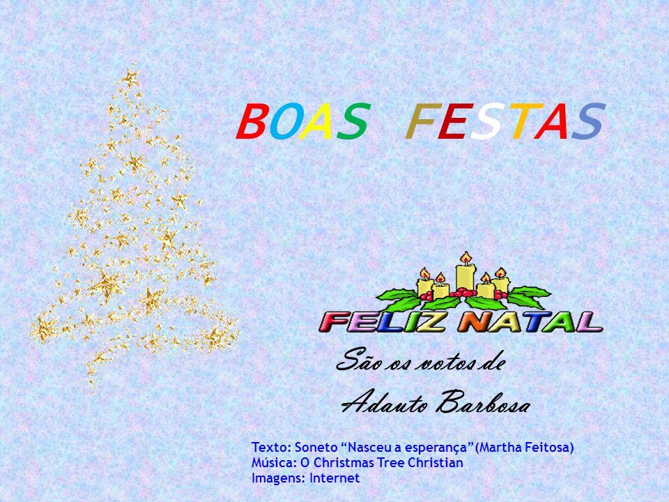 BOAS FESTAS Adauto Barbosa São os votos de
