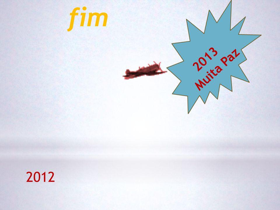 fim 2013 Muita Paz 2012
