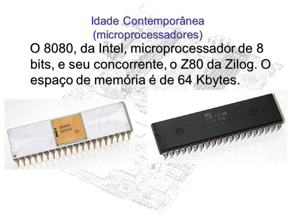 Idade Contemporânea (microprocessadores)