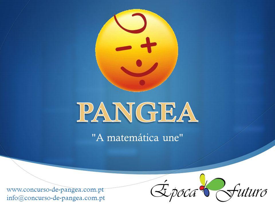 PANGEA A matemática une www.concurso-de-pangea.com.pt