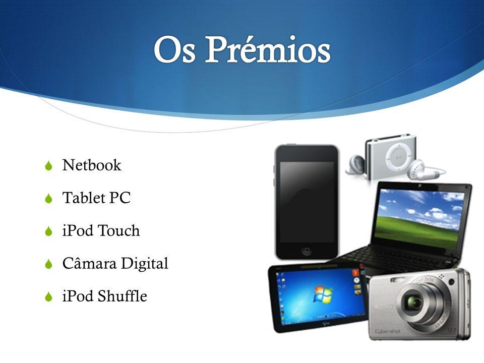 Os Prémios Netbook Tablet PC iPod Touch Câmara Digital iPod Shuffle