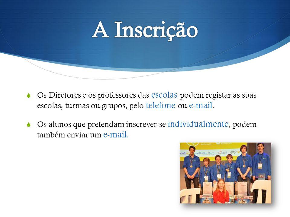 A Inscrição Os Diretores e os professores das escolas podem registar as suas escolas, turmas ou grupos, pelo telefone ou e-mail.