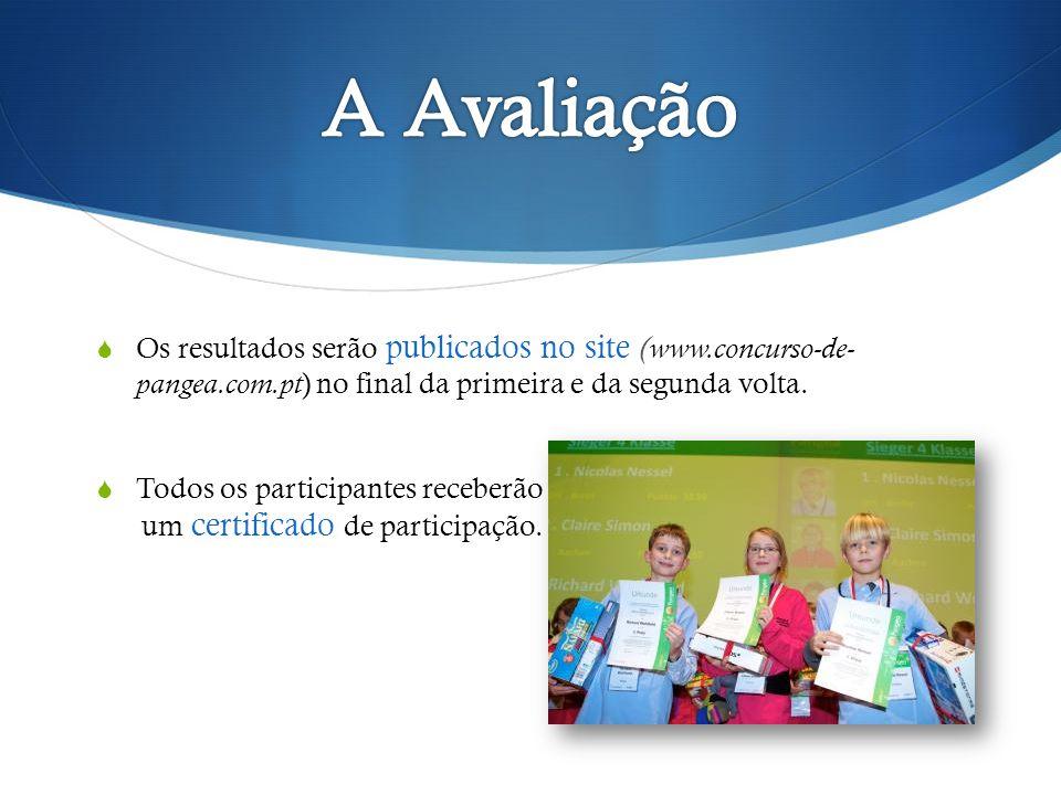 A Avaliação Os resultados serão publicados no site (www.concurso-de- pangea.com.pt) no final da primeira e da segunda volta.