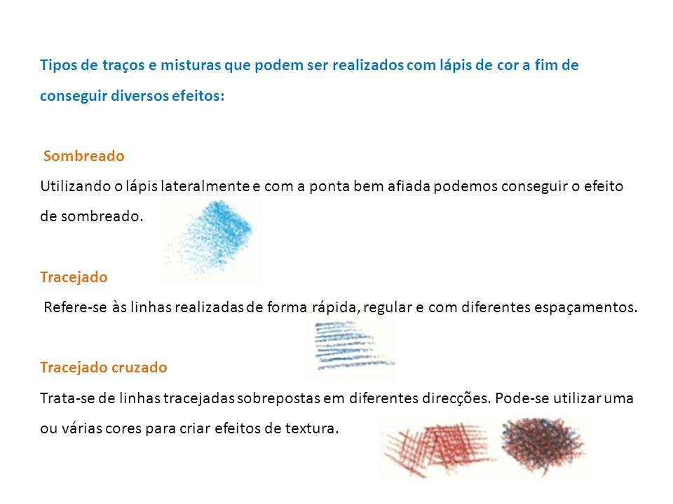 Tipos de traços e misturas que podem ser realizados com lápis de cor a fim de conseguir diversos efeitos:
