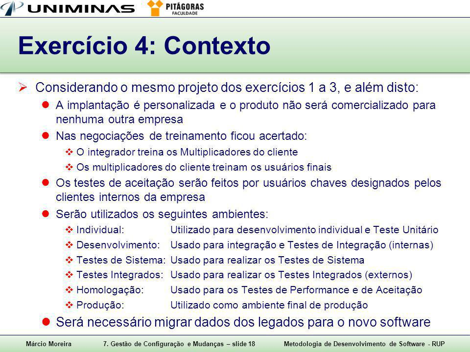 Exercício 4: Contexto Considerando o mesmo projeto dos exercícios 1 a 3, e além disto: