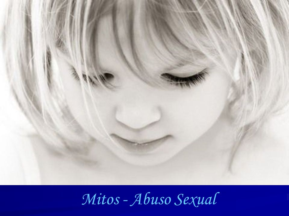 Mitos - Abuso Sexual