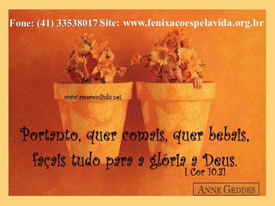 Site: www.fenixacoespelavida.org.br