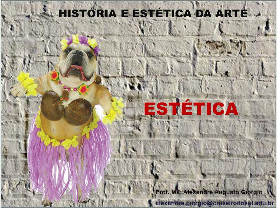 ESTÉTICA HISTÓRIA E ESTÉTICA DA ARTE