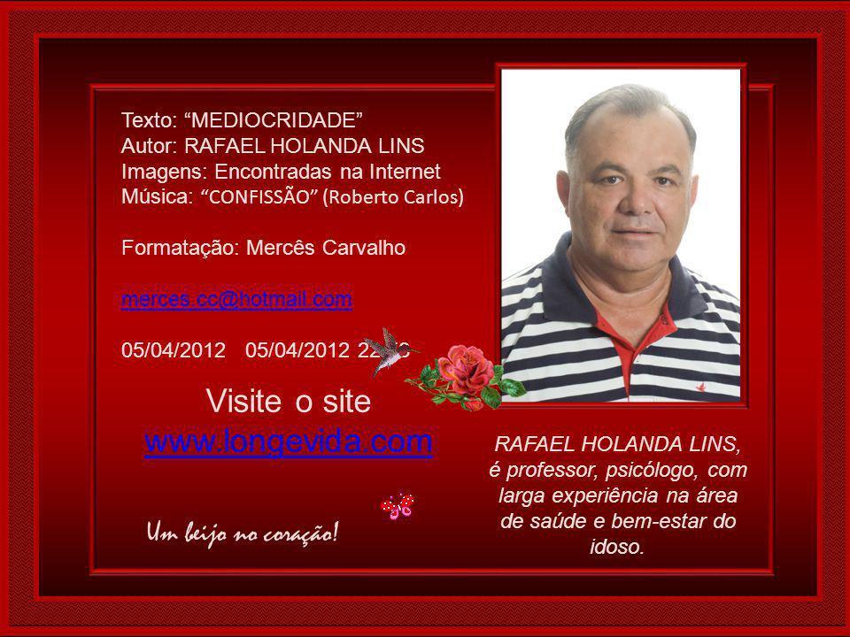 Visite o site www.longevida.com Um beijo no coração!
