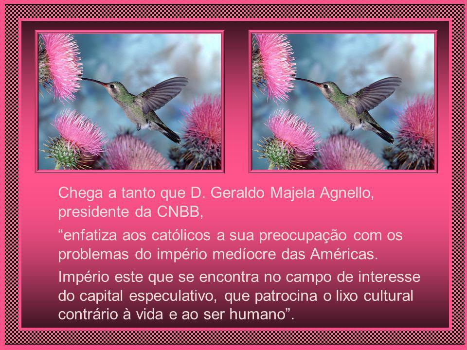 Chega a tanto que D. Geraldo Majela Agnello, presidente da CNBB,